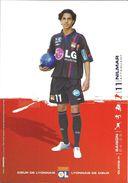 FOOTBALL JOUEUR NILMAR 11 SAISON 04.05 OLYMPIQUE LYONNAIS OL COEUR DE LYONNAIS DE COEUR - Soccer
