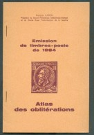 CAPON François, Emission De Timbres-poste De 1884 - ATLAS DES OBLTERATIONS, , Bruxelles, Sd, 13 Pages, - Afstempelingen