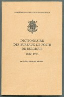 STIBBE Jacques (Dr.), Dictionnaire Des Bureaux De Poste De Belgique 130-1914,  Bruxelles, 1969, 186 Pages, - Philatélie Et Histoire Postale