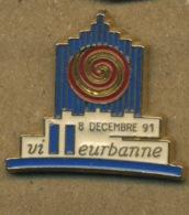 E# - PIN´S:  8/12/91 VILLEURBANNE - Villes