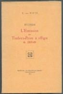 De WITTE E., BELGIQUE - L´EMISSION Des Timbres-Poste à Effigie De 1865/1866; Ed. Le Philatéliste Belge, Bruxelles, - Filatelie En Postgeschiedenis