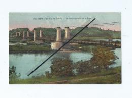 CPA Rétrécit  -  Châtillon Sur Loire  - Le Pont Suspendu Sur La Loire - Chatillon Sur Loire
