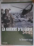 La Guerre D Algérie   54 62 La Toussaint Rouge    Tresor Du Patrimoine  SOUS BLIKSTER   Alger - Guerre 1939-45