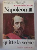 Napoléon III    Quitte La Scene   Jacques Mercier    4 Septembre 1870 - Histoire