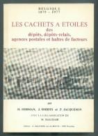 HERMAN H., SMIDTS J. Et JACQUEMIN P., Les CACHETS A ETOILES Des Dépôts, Dépôts-relais, Agences Postales Et Haltes De Fac - Oblitérations