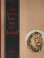 A LA CHASSE AUX FAUVES AVEC CARL HAGENBEEK - ALBUM NUMEROTE 52691 - Non Classés