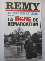 Remy Le Pont Sur La Ligne   LA LIGNE DE DEMARCATION - Guerra 1939-45
