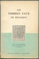 SLAGMEULDER M.G., LES TIMBRES FAUX DE BELGIQUE, Ed. HERALY, Charleroi, Sd , 157 Pages,.  Etat TB (dos Un Peu Usagé).  MO - Fälschungen Und Nachmachungen