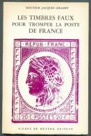 GRASSET Jacques (Dr.), Les Timbres Faux Pour Tromper La Poste De France  Ed. De Meyere, Bruxelles, 1976, 134 Pages, Etat - Faux Et Reproductions