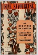 CUISINE SAVOUREUSE 1956  PETIT LIVRE DE 63 PAGES FORMAT 13 CM X 21 CM  85 RECETTES - Gastronomía