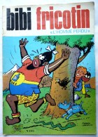 BIBI ET FRICOTIN 106 L'HOMME PERDU Pierre LACROIX - Bibi Fricotin