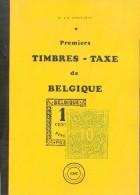 DENEUMOSTIER E. & M., Premiers TIMBRES-TAXE De BELGIQUE, Ed. EMD, Yvoz-Ramet, 1986, 91 Pages;  Etat Neuf..  - MO122 - Philatélie Et Histoire Postale