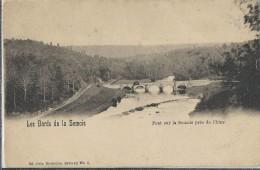 Les Bords De La Semois    Pont Sur La Semois Près De Chiny.  -   1900 - Chiny