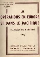 Les Opérations En Europe Et Dans La Pacifique De Juillet 1943 à Juin 1945 . - Libri