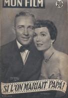 """Mon Film/Périodique/""""Si L'on Mariait Papa!""""/Capra/Paramount/Bing Crosby/Jane Wyman /Daniel Darrieux /1953   CIN63 - Cinéma/Télévision"""
