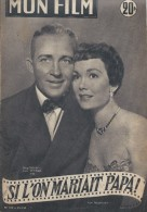 "Mon Film/Périodique/""Si L'on Mariait Papa!""/Capra/Paramount/Bing Crosby/Jane Wyman /Daniel Darrieux /1953   CIN63 - Cine / Televisión"
