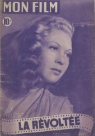 """Mon Film/Périodique/""""La Révoltée!""""/Marcel L´herbier/Fémina-Lux/Josette Day/ Victor Francen /Georges Guétary/1949   CIN64 - Cine / Televisión"""