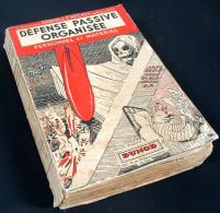 Défense Passive Organisée – Personnel & Matériel / Ct Gibrin & Heckly / DUNOD 1936 - Bücher, Zeitschriften, Comics