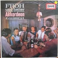 FROH UND HEITER - AKKORDEON UND GESANG - 33 T - STEREO (EUROPA - E 160) - Sonstige - Deutsche Musik
