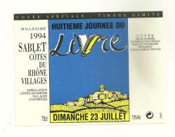 84 SABLET ETIQUETTE PUBLICITE VIN COTES DU RHONE MILLESIME 1994 JOURNEE DU LIVRE TIRAGE LIMITE VAUCLUSE - Côtes Du Rhône