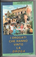 I DROGATI CHE HANNO VINTO LA DROGA - DI JEAN-PIERRE E RACHEL CARTIER DEL 1992 - ED. LE PATRE  - - Libros, Revistas, Cómics