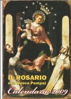 CAL49---  CALENDARIO,  2009,   IL ROSARIO,  POMPEI, NAPOLI. - Calendari