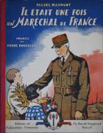 Il était Une Fois Un Maréchal De France... - Paluel-Marmont, Ill. Pierre Rousseau - Livre Pour Enfants (1941) Pétain - Storia