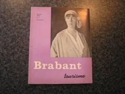 BRABANT Revue N° 1 1966 Régionalisme Bruxelles Reine Elisabeth Infirmière Guerre 14 18 Yser Louis XIV Thorembais - Cultural