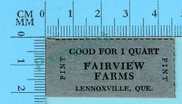 Lennoxville Quebec Canada - Good For 1 Quart Fairview Farms, Recto Clarified Homogenized Pasteurized 2 Scans - Monétaires / De Nécessité