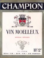 1 Etiquette Ancienne De CHAMPION - VIN MOELLEUX - Rouges