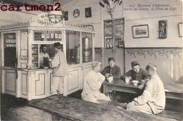 """LE 104e REGIMENT D'INFANTERIE CERCLE DES SOLDATS """" PUBLICITE L'ABSINTHE REND FOU """" VENTE DU CAFE BAR COOPERATIVE CASERNE - Regiments"""