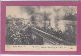 60.- LE ZEPPLIN ABATTU à COMPIEGNE LE 17 MARS 1917 - Compiegne
