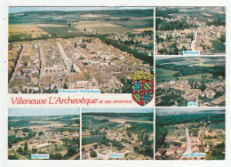 *b* VILLENEUVE-L'ARCHEVÊQUE - Vues Aériennes Des Hameaux De Villeneuve, Molinons, Lailly, Bagneaux, Rateau, Les Marchais - Villeneuve-l'Archevêque