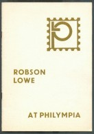 ROBSON LOWE, RARITIES Of The WORLD PHILYMPIA, Sd, London, 28 Pages.. - Catalogues De Maisons De Vente