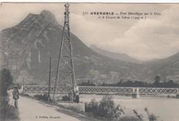 Cp , 38 , GRENOBLE , Pont Métallique Sur Le Drac Et Le Casque De Néron (1307 M.) - Grenoble