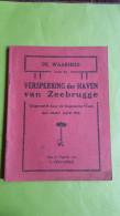 De Waarheid Over De Versperring Der Haven Van Zeebrugge, C Vervarcke - Livres