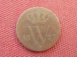 PAYS BAS Monnaie De 1 Cent 1827 RARE - [ 3] 1815-… : Royaume Des Pays-Bas