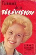 Magazine  L' Almanach De La Télévision 1962 - Televisie - - Livres, BD, Revues