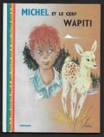 MICHEL Et Le Cerf WAPITI //Jean Lazare - Ill. M. Gourlier - Dargaud & Mame - 1966 (?) - Autres