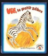 Collection PREMIERS LIVRES : VIF, Le Petit ZEBRE //Marcelle Vérité - Ill. Romain Simon - Livres, BD, Revues