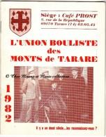 L UNION BOULISTE DES MONTS DE TARARE - 1982 - BOULES - RHONE 69 - LIVRET 32 PAGES PUBLICITE - Publicités