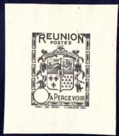 REUNION - Taxe N° 16  Noir - Armoiries De La Réunion - Epreuve Noir Sans La Valeur Dans Le Cartouche - RARE - Portomarken