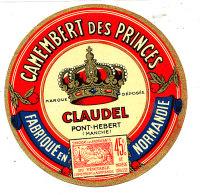 M 746 /  ETIQUETTE DE  FROMAGE  - CAMEMBERT  DES PRINCES    CLAUDEL PONT HEBERT   MANCHE - Cheese