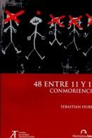 48 ENTRE 11 Y 12 CONMORIENCIA SEBASTIAN HUBER AUTORES TANDILENCES 64 PAG ZTU. - Théâtre