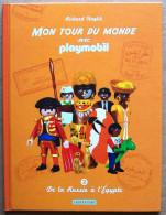 Casterman / Quick > Mon Tour Du Monde Avec Playmobil #2 : De La Russie à L'Egypte (Richard Unglik) - Playmobil