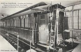 Forêt De Compiègne - Carrefour De L'Armistice - Wagon Du Maréchal Foch - Carte Non Circulée - Trains