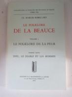 Le Folklore De La Beauce Marcel Robbillard   Vol.7  Chartres Le Folklore De La Peur   Dieu Le Diable   Et Les Hommes - Centre - Val De Loire