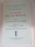 Le Folklore De La Beauce Marcel Robbillard   Vol.8  Chartres Le Folklore De La Peur Du Malheur A L Espoir  Souvenir Curé - Centre - Val De Loire