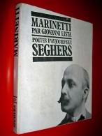 Marinetti  Par Giovanni Lista   1976  Seghers  /  Futurisme - Non Classificati