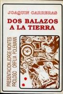 DOS BALAZOS A LA TIERRA JOAQUIN CARRERAS EDITORA TESTIS 144 PAG ZTU. - Books, Magazines, Comics